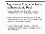 argumentos fundamentados na estrutura do real1