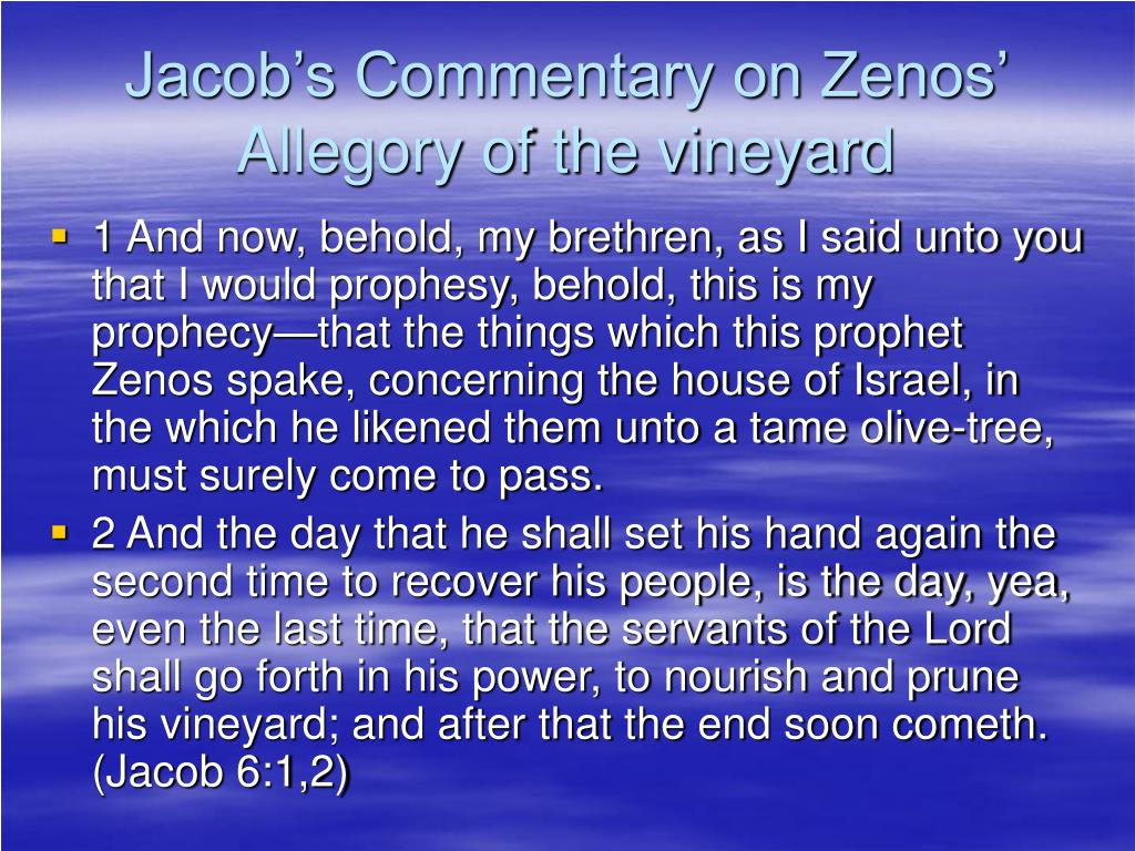 Jacob's Commentary on Zenos' Allegory of the vineyard