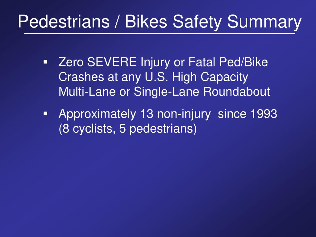 Pedestrians / Bikes Safety Summary
