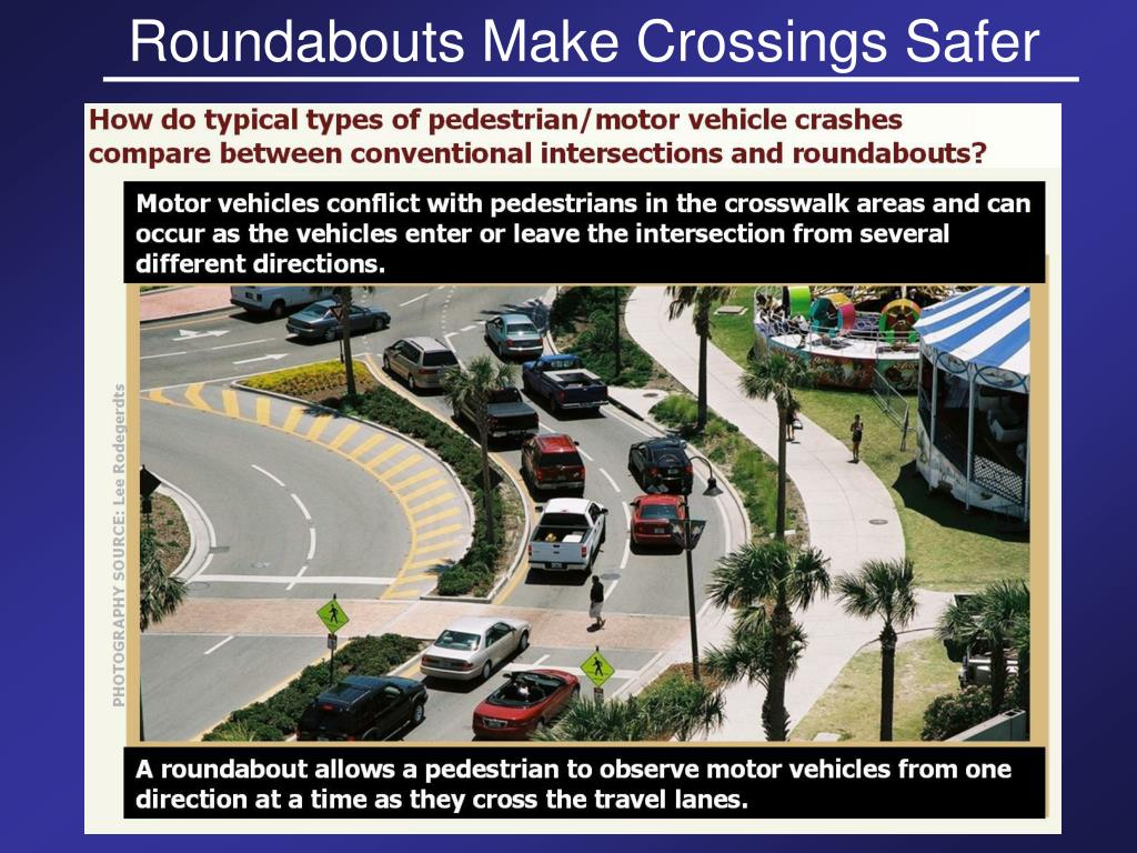 Roundabouts Make Crossings Safer