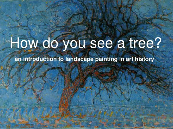 How do you see a tree l.jpg