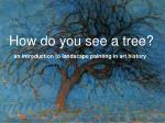 how do you see a tree