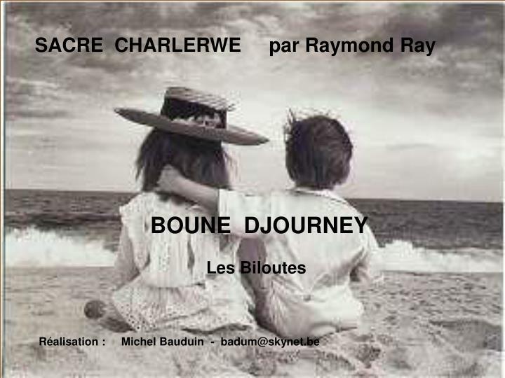 SACRE  CHARLERWE     par Raymond Ray