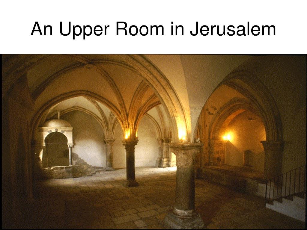 An Upper Room in Jerusalem