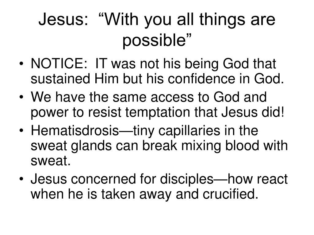 """Jesus:  """"With you all things are possible"""""""