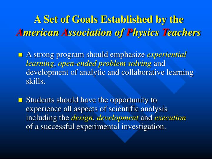 A set of goals established by the a merican a ssociation of p hysics t eachers