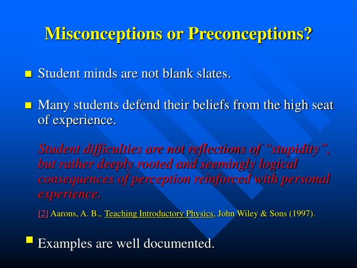 Misconceptions or Preconceptions?