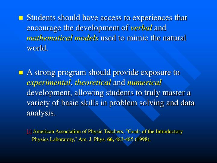Students should have access to experiences that encourage the development of
