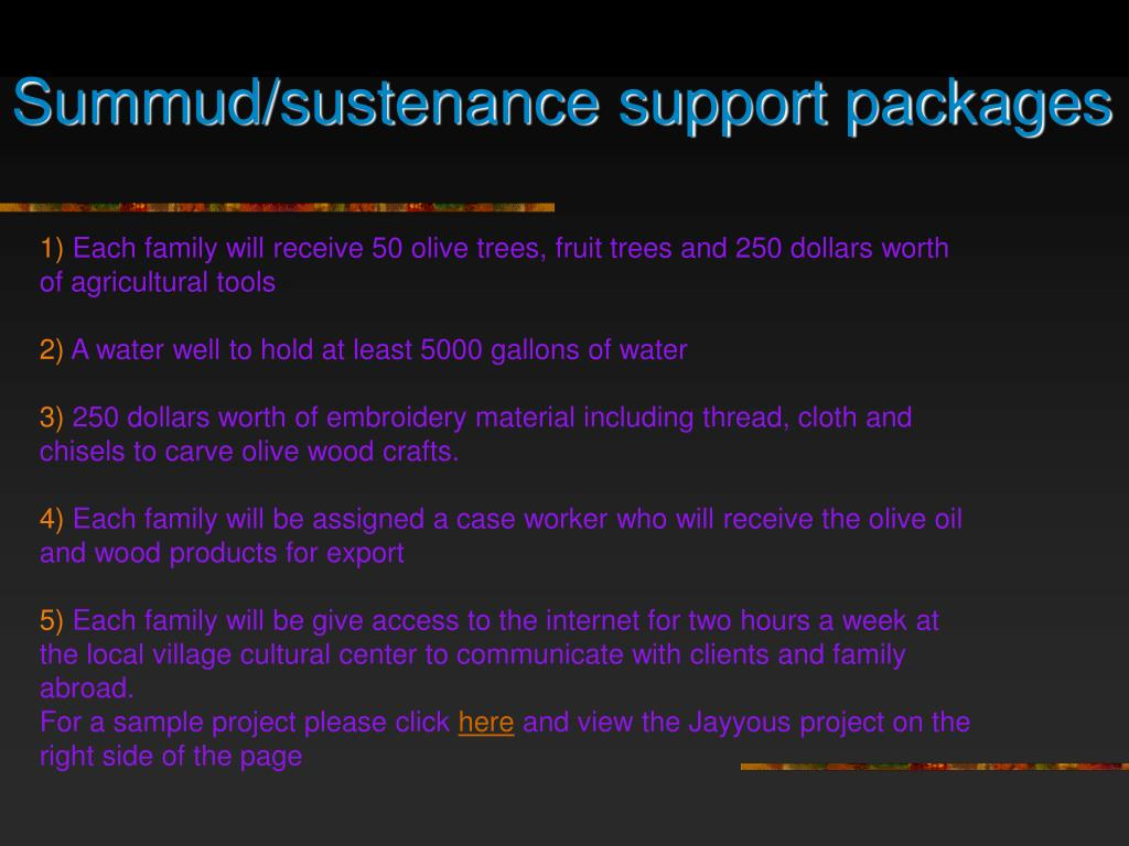 Summud/sustenance support packages