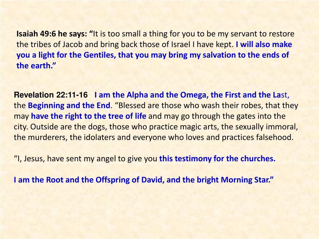 "Isaiah 49:6 he says: """