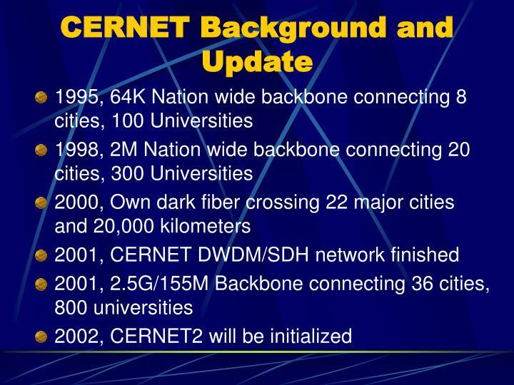 CERNET Background and Update