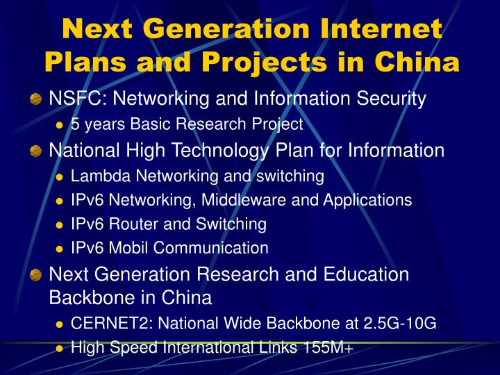 Next Generation Internet Plans and Projects in China