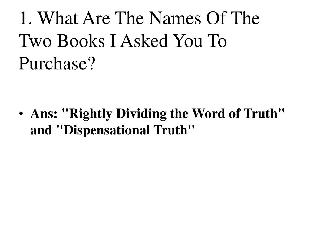1. What Are The Names Of The Two Books I Asked You To Purchase?