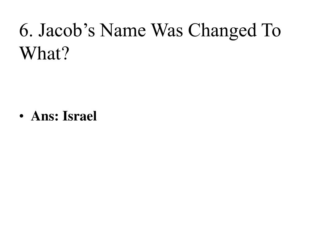 6. Jacob's Name Was Changed To What?
