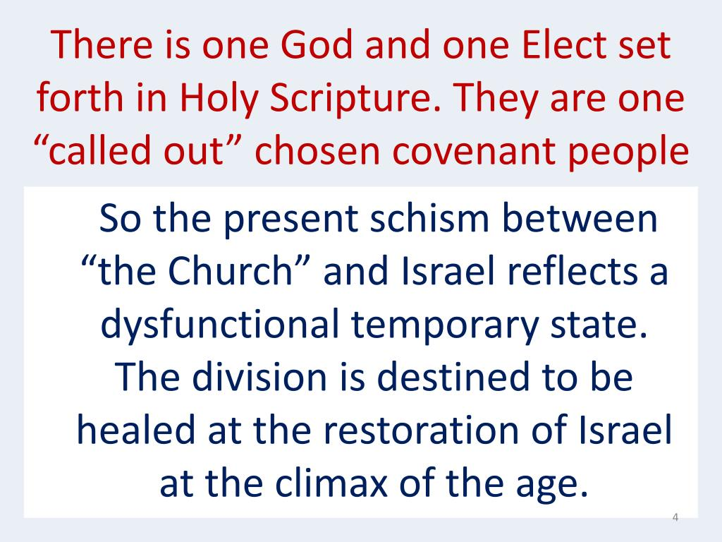 "There is one God and one Elect set forth in Holy Scripture. They are one ""called out"" chosen covenant people"