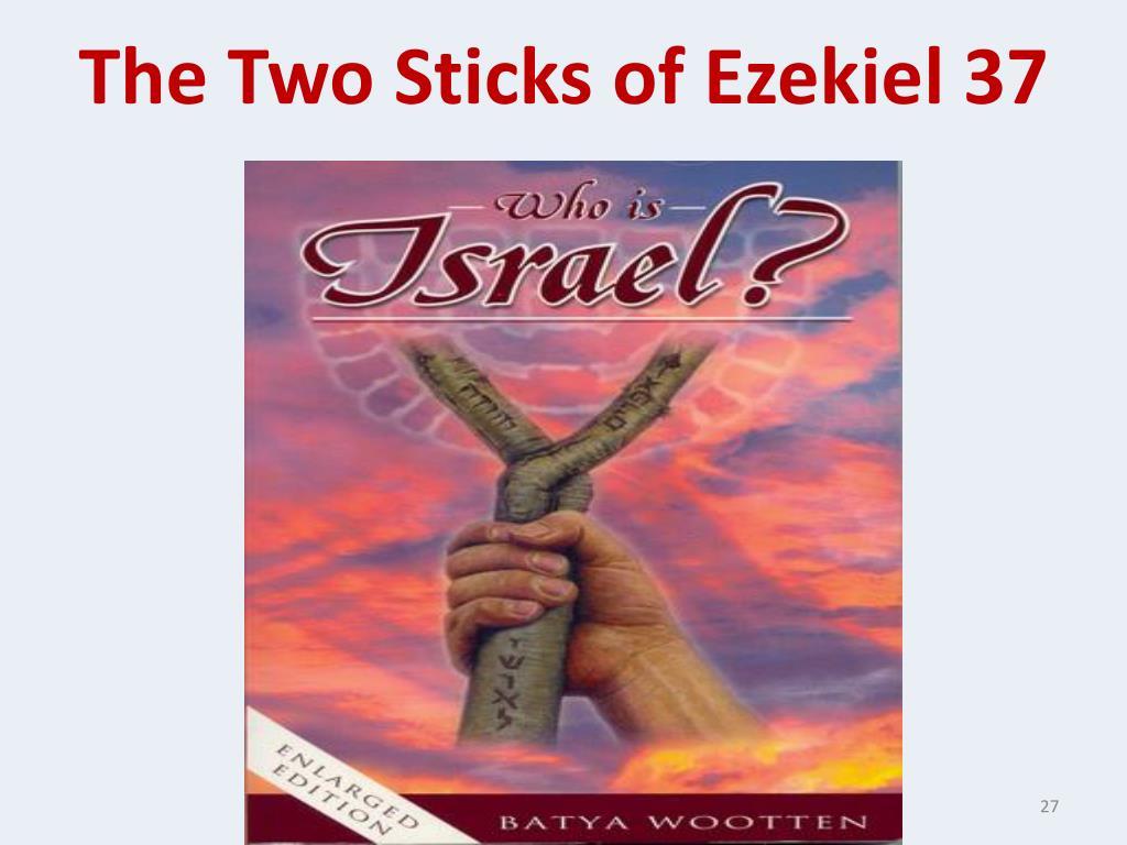 The Two Sticks of Ezekiel 37