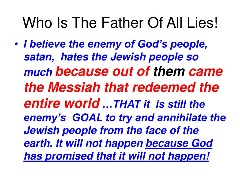 Who Is The Father Of All Lies!