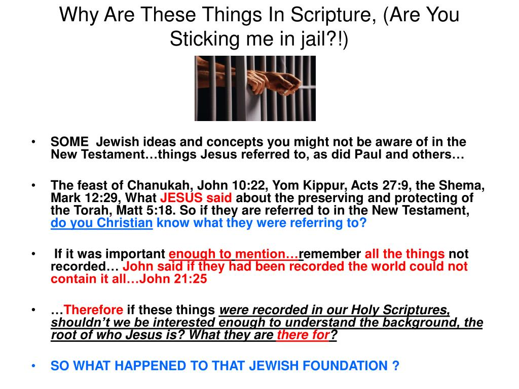 Why Are These Things In Scripture, (Are You Sticking me in jail?!)