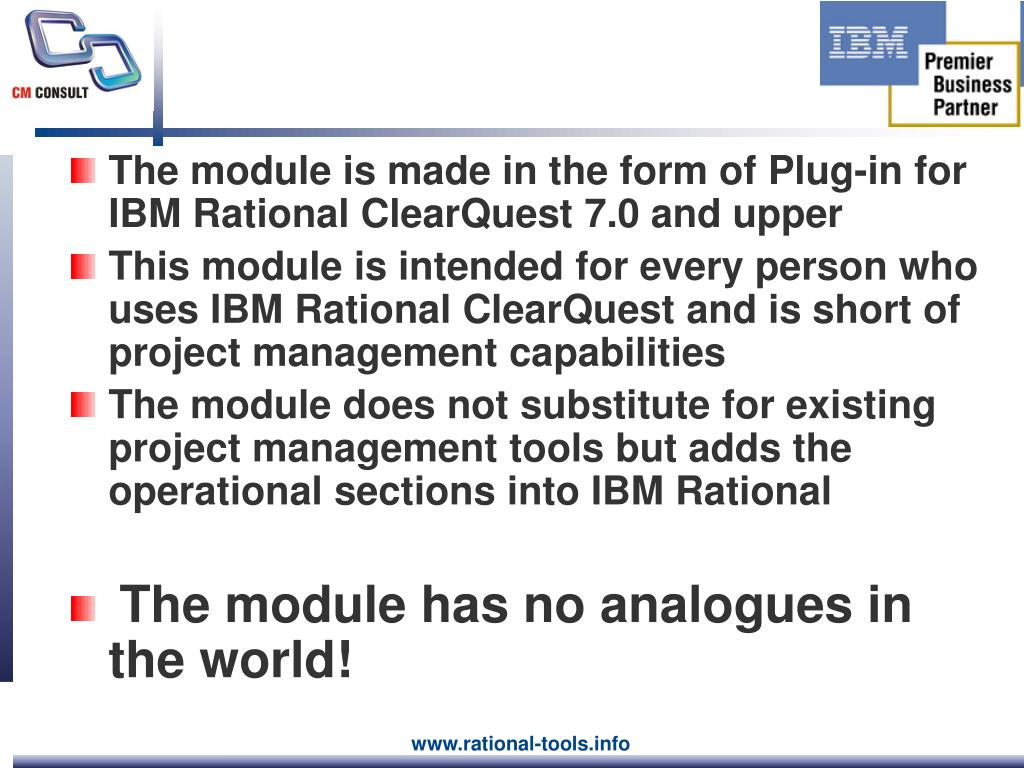 The module is made in the form of Plug-in for IBM Rational ClearQuest 7.0 and upper
