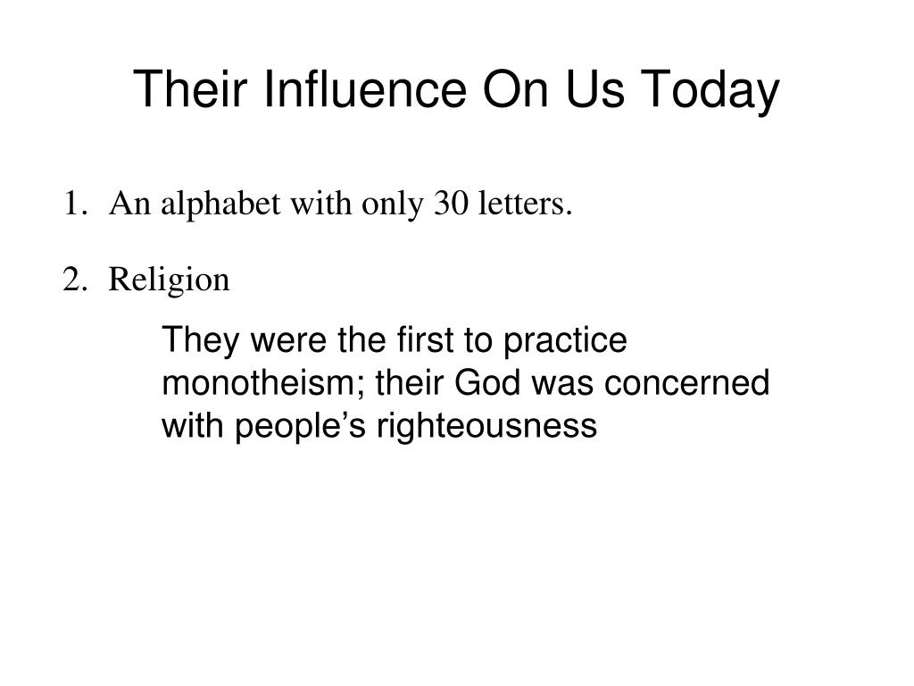 Their Influence On Us Today