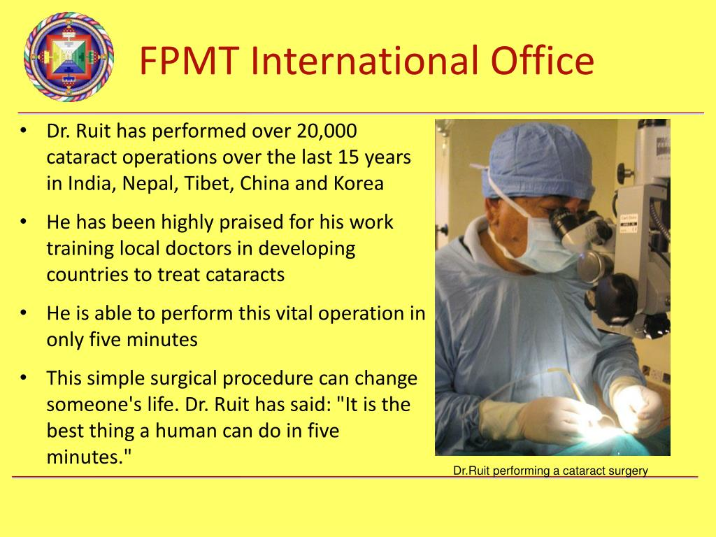 Dr. Ruit has performed over 20,000 cataract operations over the last 15 years in India, Nepal, Tibet, China and Korea