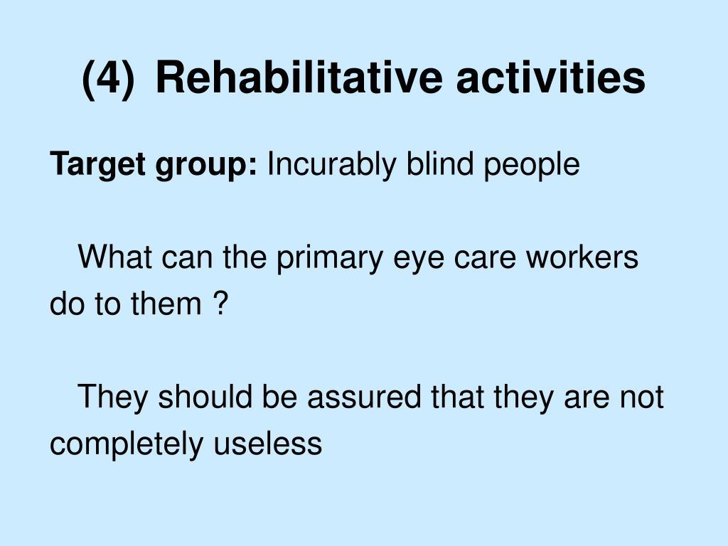 (4)Rehabilitative activities