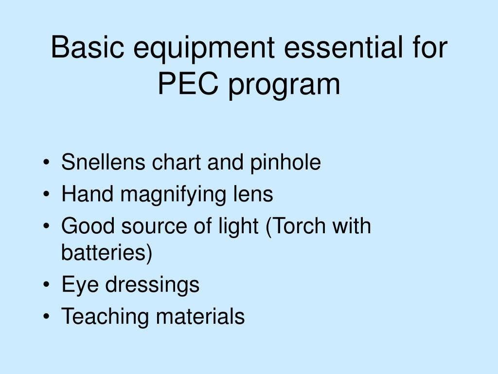 Basic equipment essential for PEC program
