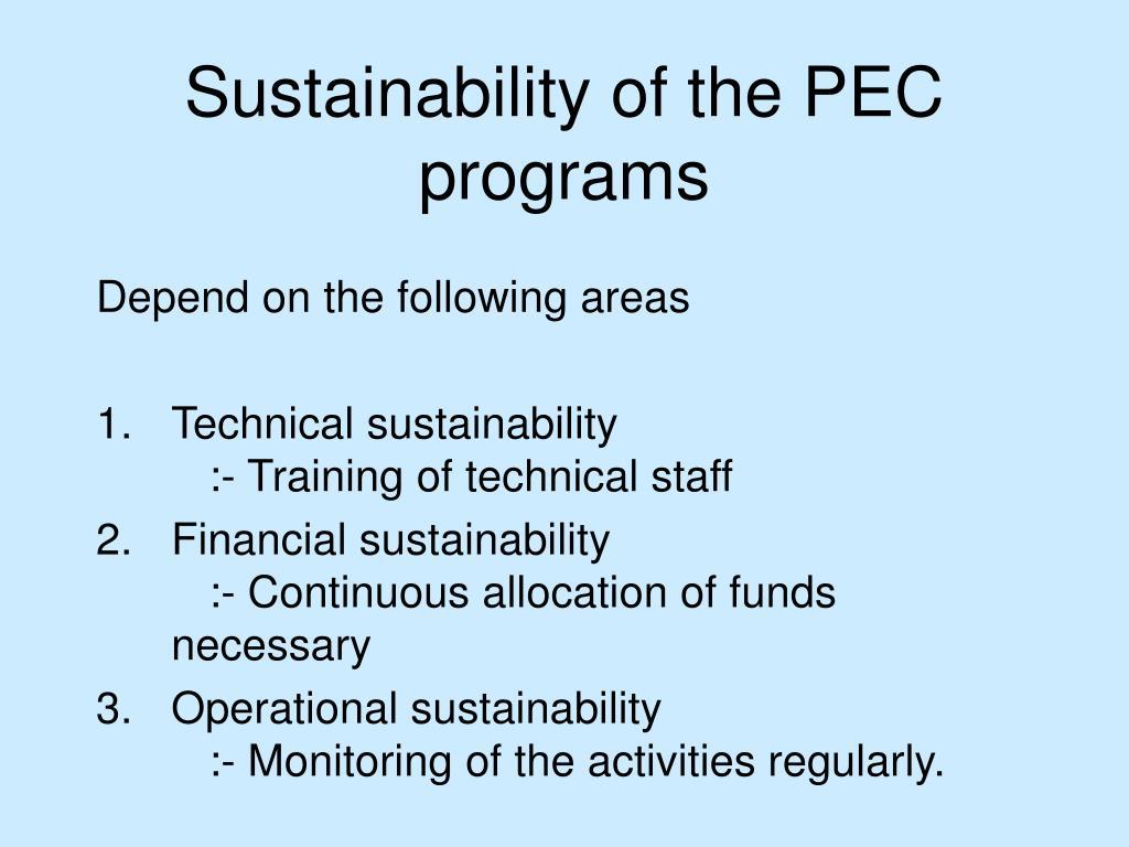 Sustainability of the PEC programs