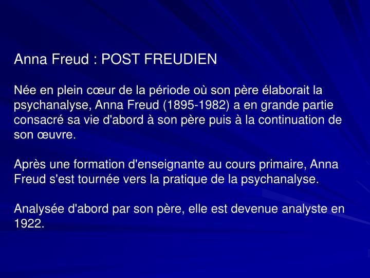 Anna Freud : POST FREUDIEN