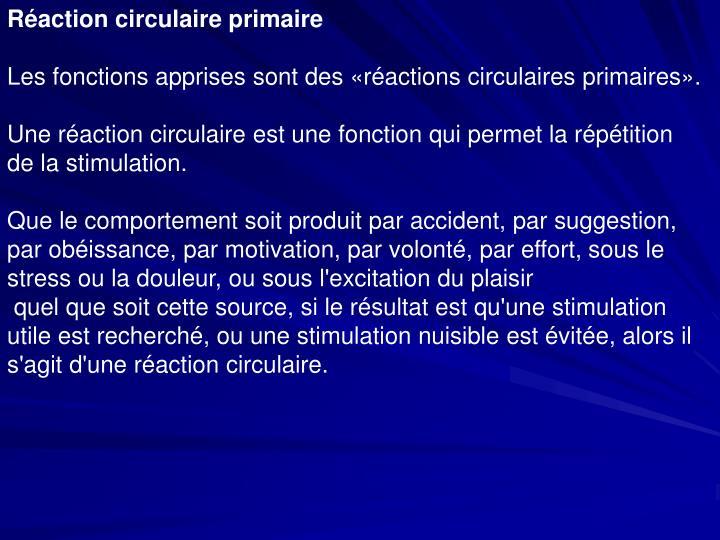 Réaction circulaire primaire