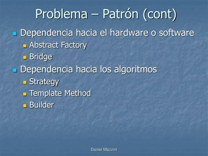 Problema – Patrón (cont)