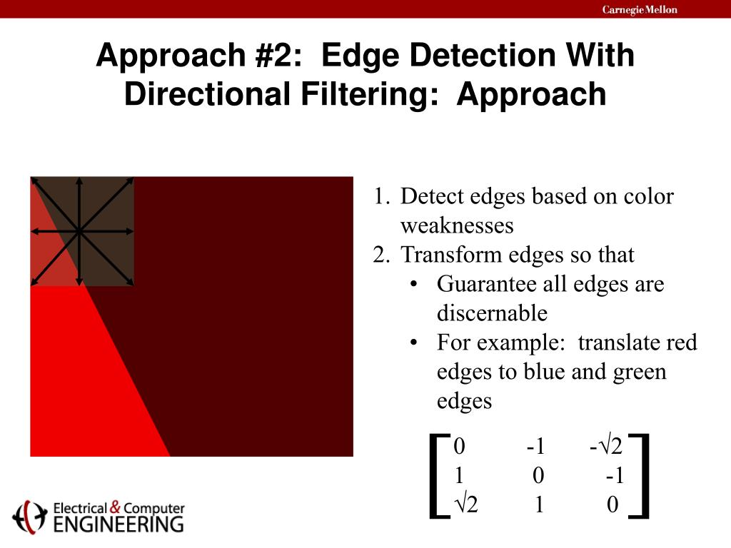Approach #2:  Edge Detection With Directional Filtering:  Approach