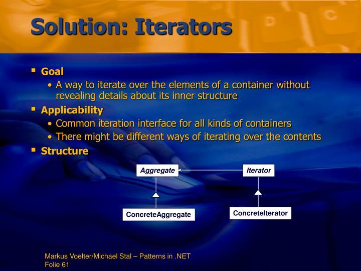 Solution: Iterators