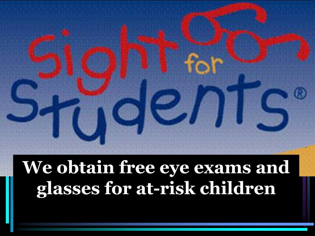 We obtain free eye exams and glasses for at-risk children