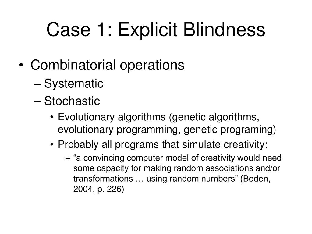 Case 1: Explicit Blindness