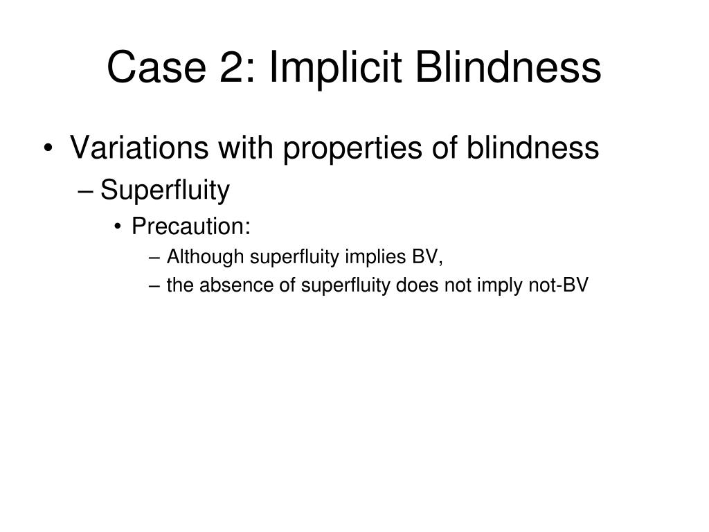 Case 2: Implicit Blindness