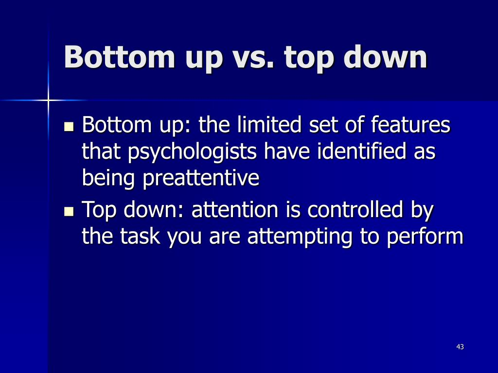 Bottom up vs. top down