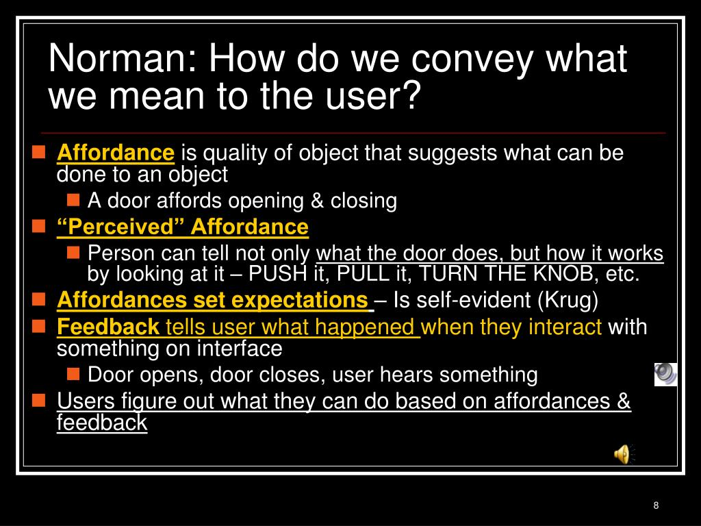 Norman: How do we convey what we mean to the user?