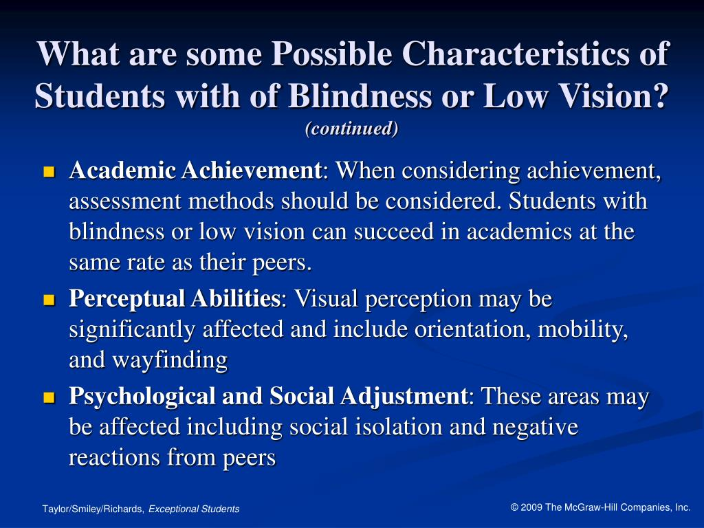 What are some Possible Characteristics of Students with of Blindness or Low Vision?