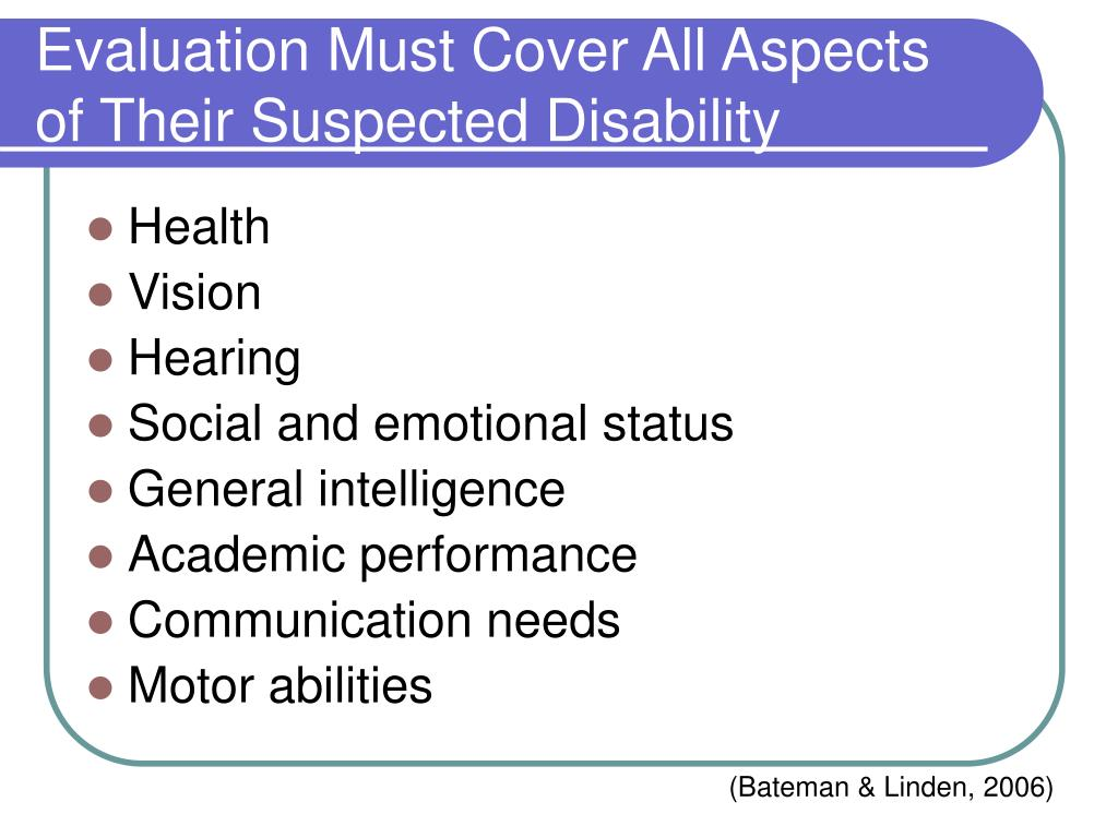 Evaluation Must Cover All Aspects of Their Suspected Disability