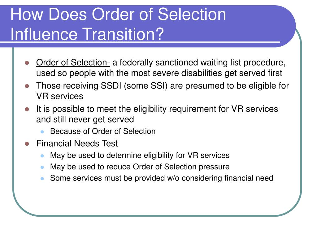 How Does Order of Selection Influence Transition?