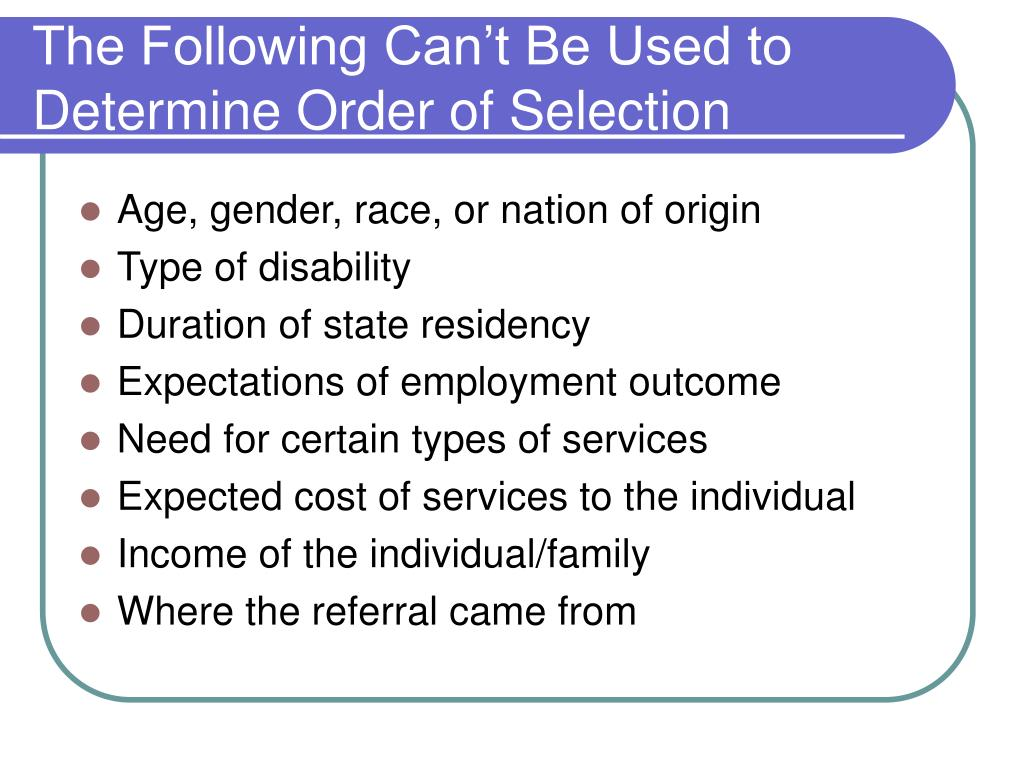 The Following Can't Be Used to Determine Order of Selection