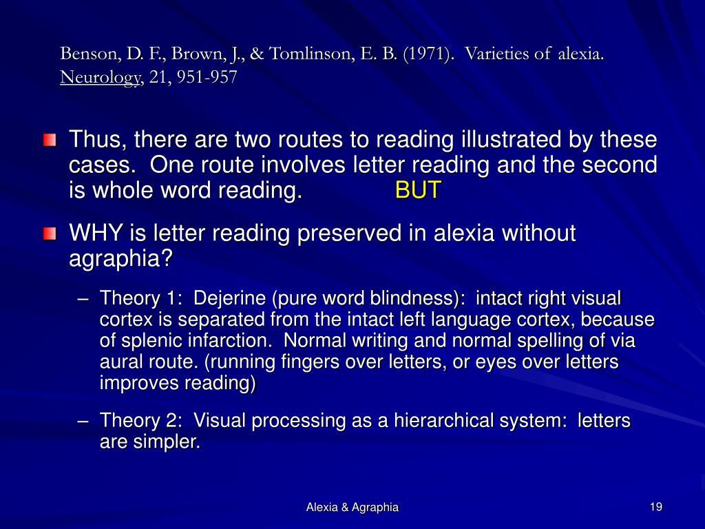 Benson, D. F., Brown, J., & Tomlinson, E. B. (1971).  Varieties of alexia.