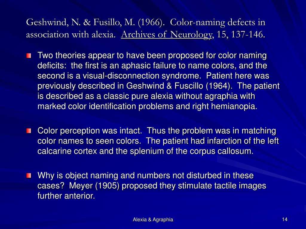 Geshwind, N. & Fusillo, M. (1966).  Color-naming defects in association with alexia.