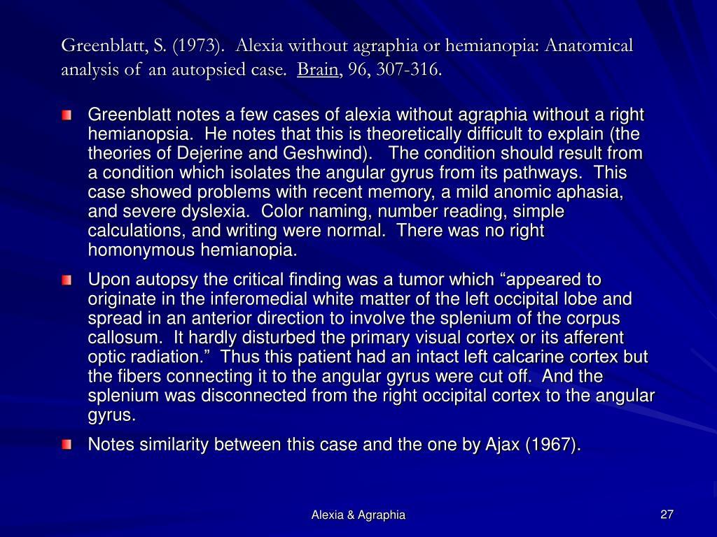 Greenblatt, S. (1973).  Alexia without agraphia or hemianopia: Anatomical analysis of an autopsied case.