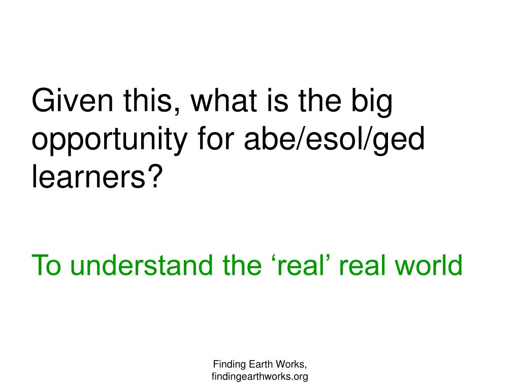 Given this, what is the big opportunity for abe/esol/ged learners?