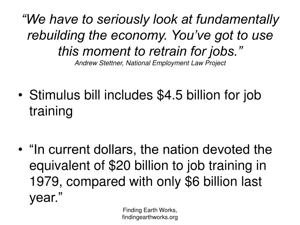 """""""We have to seriously look at fundamentally rebuilding the economy. You've got to use this moment to retrain for jobs."""""""