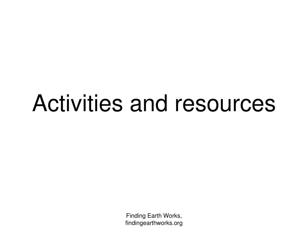 Activities and resources