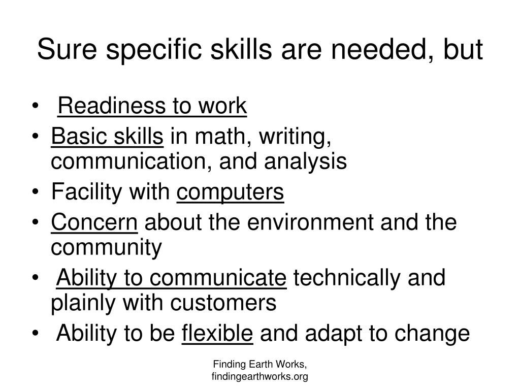 Sure specific skills are needed, but