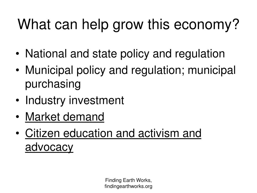 What can help grow this economy?